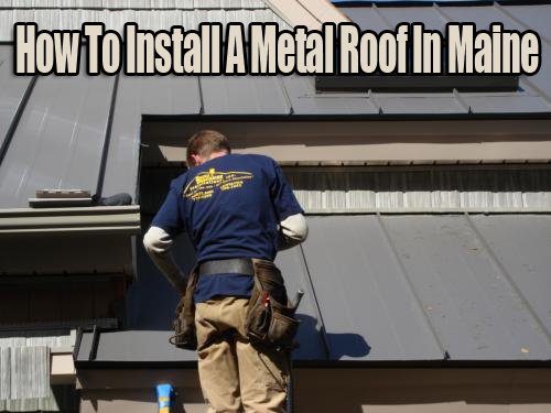 How To Install A Metal Roof In Maine