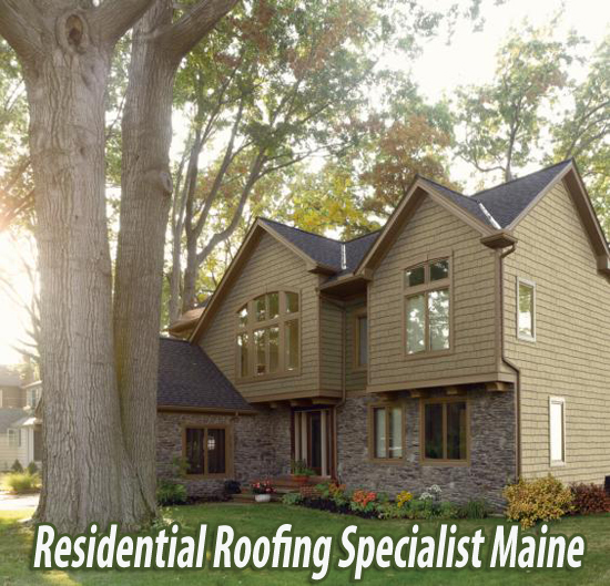 Residential Roofing Specialist Maine