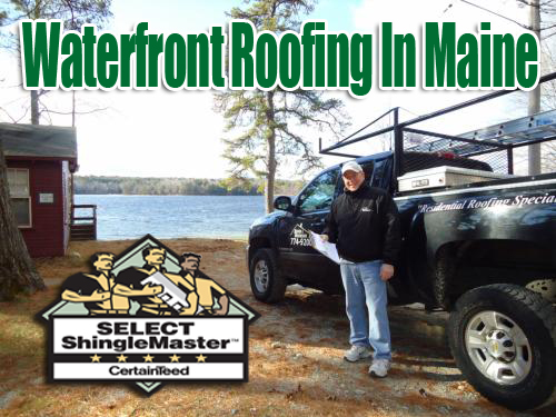 Waterfront Roofing In Maine - David Deschaine Camp